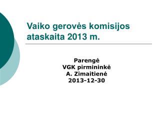 Vaiko gerovės komisijos ataskaita 2013 m.