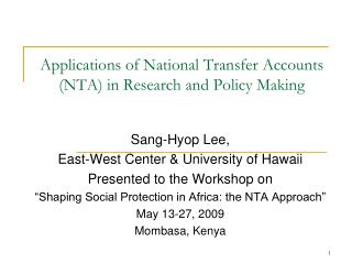 Applications of National Transfer Accounts (NTA) in Research and Policy Making