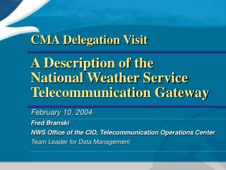 A Description of the National Weather Service Telecommunication Gateway