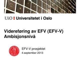 Videreføring av EFV (EFV-V) Ambisjonsnivå