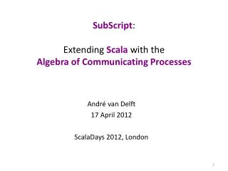 SubScript : Extending  Scala  with the Algebra of Communicating Processes