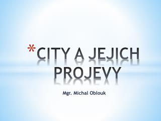 CITY A JEJICH PROJEVY