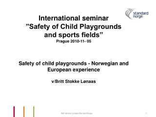 "International seminar  ""Safety of Child Playgrounds  and sports fields"" Prague 2010-11- 05"