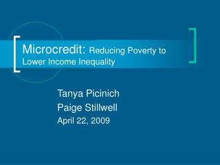 Microcredit: Reducing Poverty to Lower Income Inequality