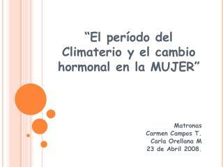 """""""El período del Climaterio y el cambio hormonal en la MUJER"""""""