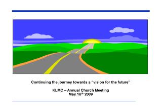 "Continuing the journey towards a ""vision for the future"" KLMC – Annual Church Meeting"