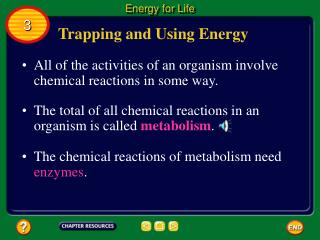 Trapping and Using Energy