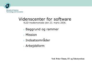 Videnscenter for software KLID medlemsmøde den 23. marts 2006.