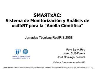 """SMA Я TxAC: Sistema de Monitorización y Análisis de ocifáЯT para la """"Anella Científica"""""""