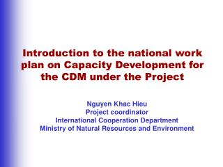 Introduction to the national work plan on Capacity Development for the CDM under the Project
