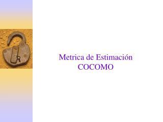 Metrica de Estimaci�n COCOMO