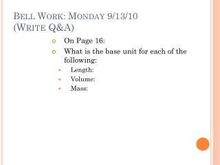 Bell Work: Monday 9/13/10 (Write Q&A)
