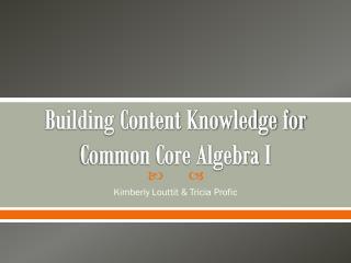 Building Content Knowledge for Common Core Algebra I