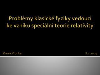 Problémy klasické fyziky vedoucí ke vzniku speciální teorie relativity