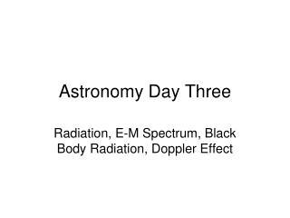 Astronomy Day Three