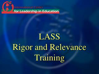 LASS Rigor and Relevance Training