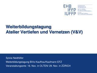 Weiterbildungstagung Atelier  Vertiefen und Vernetzen (V&V)