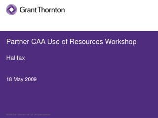 Partner CAA Use of Resources Workshop Halifax 18 May 2009