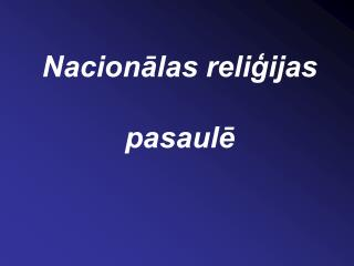 Nacionālas reliģijas pasaulē