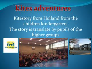 Kitestory  from Holland from the children kindergarten .