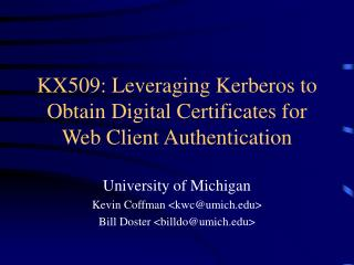 KX509: Leveraging Kerberos to Obtain Digital Certificates for Web Client Authentication