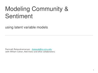 Modeling Community & Sentiment using latent variable models