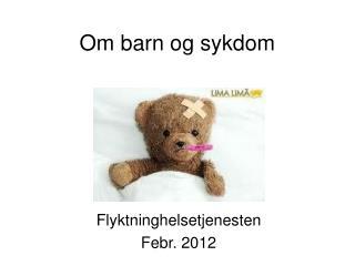 Om barn og sykdom