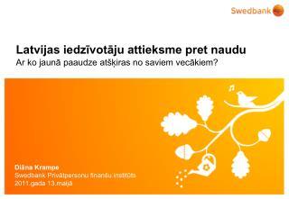 Latvijas iedzīvotāju attieksme pret naudu