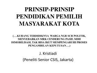 J. Kristiadi (Peneliti Senior CSIS, Jakarta)