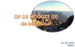 OP DE HOOGTE (II) de berg Sina�