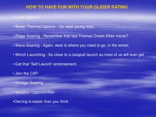 HOW TO HAVE FUN WITH YOUR GLIDER RATING    Local Options