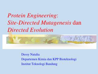 Protein Engineering :  Site-Directed Mutagenesis  dan  Directed Evolution