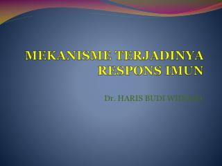 MEKANISME TERJADINYA RESPONS IMUN