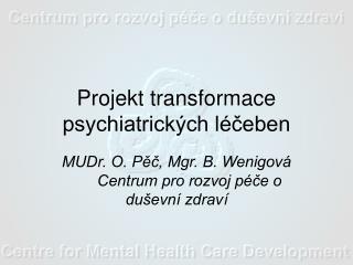 Projekt transformace psychiatrických léčeben