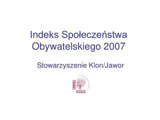 Indeks Społeczeństwa Obywatelskiego 2007