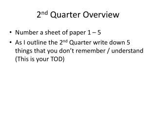 2 nd  Quarter Overview