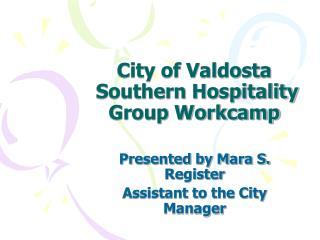 City of Valdosta  Southern Hospitality  Group Workcamp