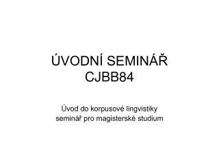 ÚVODNÍ SEMINÁŘ CJBB84