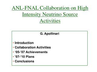 ANL-FNAL Collaboration on High Intensity Neutrino Source  Activities
