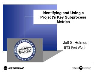 Identifying and Using a Project�s Key Subprocess Metrics