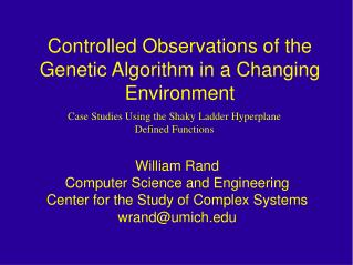 Controlled Observations of the Genetic Algorithm in a Changing Environment