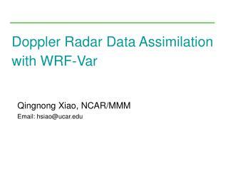 Doppler Radar Data Assimilation with WRF-Var