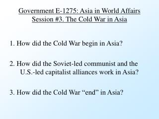 Government E-1275: Asia in World Affairs Session #3. The Cold War in Asia
