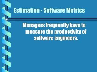 Estimation - Software Metrics