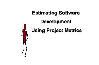 Estimating Software Development  Using Project Metrics