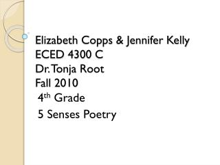 Elizabeth  Copps  & Jennifer Kelly ECED 4300 C  Dr.  Tonja  Root Fall 2010