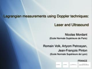 Lagrangian measurements using Doppler techniques: Laser and Ultrasound