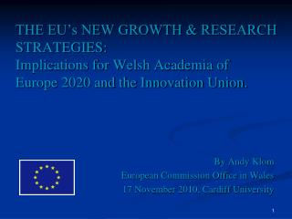 By Andy Klom European Commission Office in Wales 17 November 2010, Cardiff University