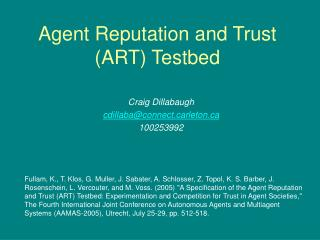 Agent Reputation and Trust (ART) Testbed
