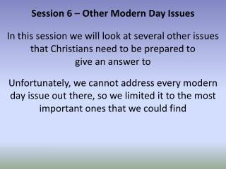 Session 6 – Other Modern Day Issues